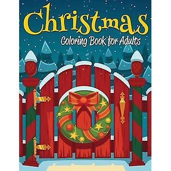 Christmas Coloring Book for Adults by Celeste Von Albrecht - 97815056