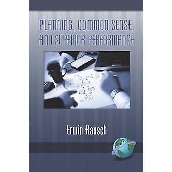Planning - Gezond Verstand - en Superieure Prestaties door Erwin Rausch -