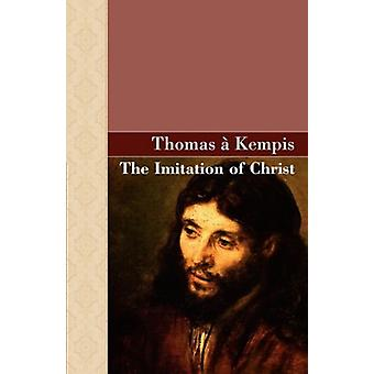 The Imitation of Christ by Thomas A Kempis - 9781605120409 Book