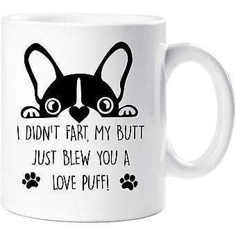 60 Second Makeover Frenchie Mug I Didn't Fart My Butt Just Blew You A Love Puff Pet Present French