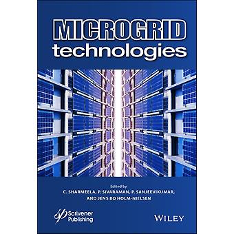 Microgrid Technologies by Edited by C Sharmeela & Edited by P Sivaraman & Edited by P Sanjeevikumar & Edited by Jens Bo Holm Nielsen