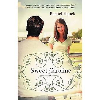 Sweet Caroline-tekijä Rachel Hauck - 9781595548962 Kirja