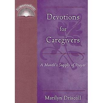 Devotions for Caregivers by Driscoll & Marilyn