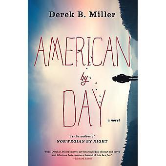 American by Day by Derek B Miller