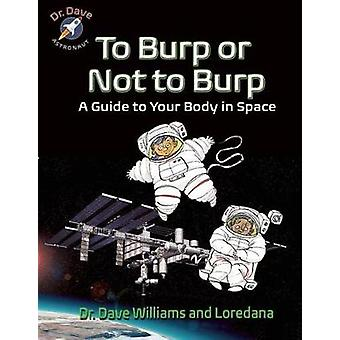 To Burp or Not to Burp  A Guide to Your Body in Space