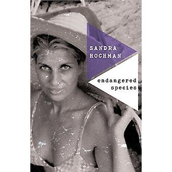 Endangered Species by Sandra Hochman