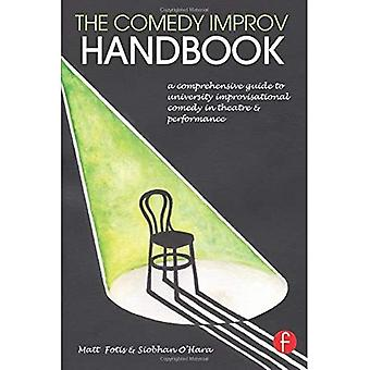 The Comedy Improv Handbook: A Comprehensive Guide to University Improvisational Comedy in Theatre and Performance
