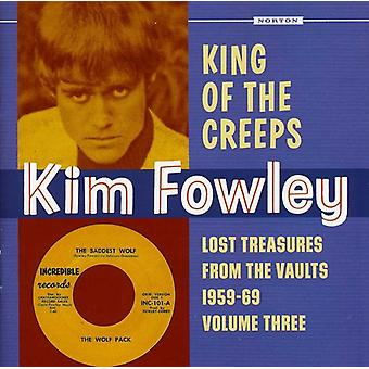 Kim Fowley - Kim Fowley: Vol. 3-King of the Creeps: Lost Treasures From the [CD] USA import