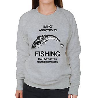 No soy un adicto a la pesca que puedo salir de cualquier momento que la parienta Me hace sudadera mujer