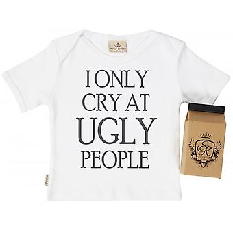 Spoilt Rotten Only Cry At Ugly People Baby T-Shirt 100% Organic Cotton