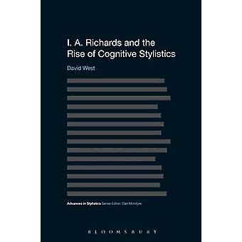 I. A. Richards and the Rise of Cognitive Stylistics by David West