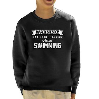 Warning May Start Talking About Swimming Kid's Sweatshirt