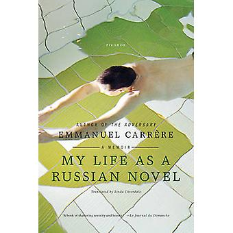 La mia vita come un romanzo russo di Emmanuel Carrere - 9780312569303 libro