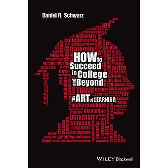 Hur man lyckas i College och Beyond - konsten att lärande av Daniel R