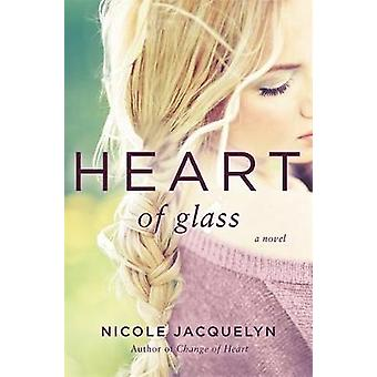 Heart of Glass by Heart of Glass - 9781538711859 Book