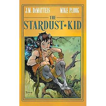 The Stardust Kid by J.M. DeMatteis - 9781684150441 Book