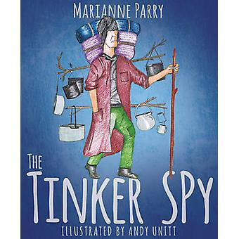 The Tinker Spy by Marianne Parry - 9781784625085 Book