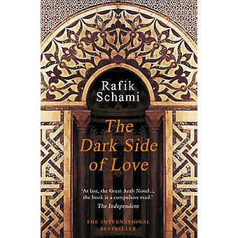 The Dark Side of Love by Rafik Schami - Anthea Bell - 9781906697242 B