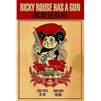 Ricky Rouse Has a Gun by Jorg Tittel - John Aggs - Christopher Sprigm