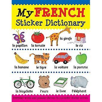 My French Sticker Dictionary by Catherine Bruzzone - Louise Millar -
