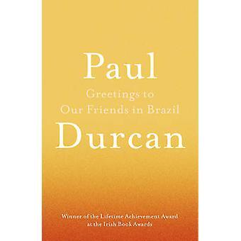 Salutations à nos amis au Brésil par Paul Durcan - livre 9781910701126