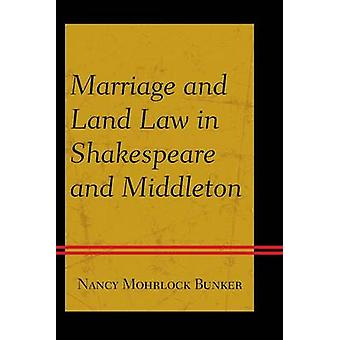 Marriage and Land Law in Shakespeare and Middleton by Nancy Mohrlock