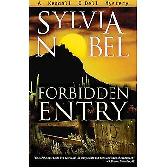 Forbidden Entry (Kendall O'Dell Mystery)