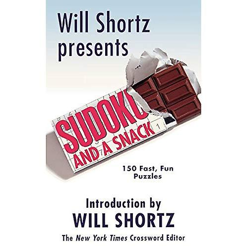 Will Shortz Presents Sudoku and a Snack: 150 Fast, Fun Puzzles