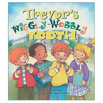 Trevor van Wiggly-wiebelig tand