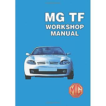 MG TF Workshop Manual: RCL0493(2)ENG/ RCL0057ENG/ RCL0124/ RCL0495(2)ENG [Illustrated]
