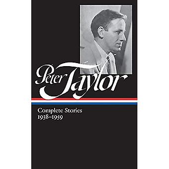 Peter Taylor: Complete Stories 1938-1959: The Library of America #298