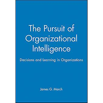 The Pursuit of Organizational Intelligence The Enyclopedic Dictionary by March & James G.