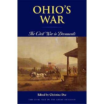 Ohio's War - inbördeskriget i dokument av Christine Dee - 97808214168