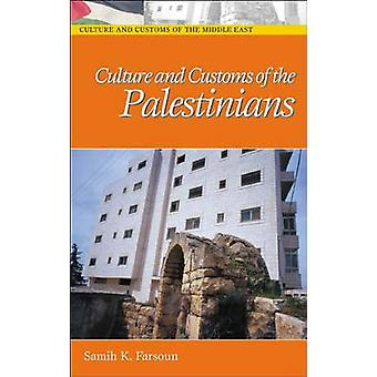 Culture and Customs of the Palestinians by Farsoun & Samih K.