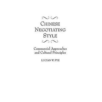 Kinesiske forhandlende stil kommercielle tilgange og kulturelle principper af Pye & Lucian