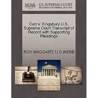 Carr v. Kingsbury U.S. Supreme Court Transcript of Record with Supporting Pleadings by MAGGART & ROY