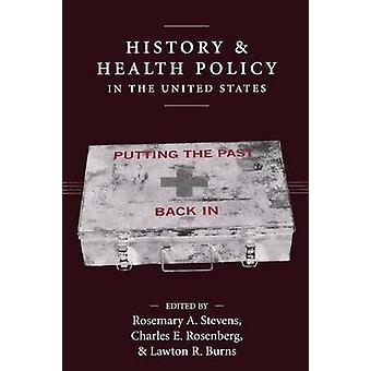 Historia y política de la salud, en los Estados Unidos, poner el pasado detrás en por Stevens y A. Romero