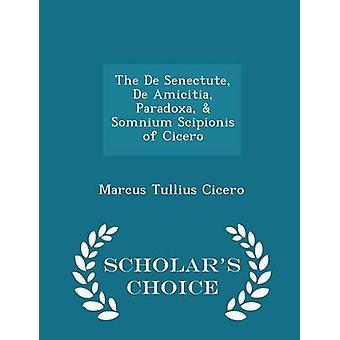 De Senectute De Amicitia Paradoxa Somnium Scipionis Cicero Gelehrte Wahl Ausgabe von Cicero & Marcus Tullius