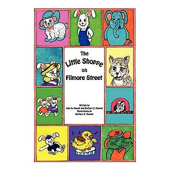 The Little Shoppe on Filmore Street by Howell & Julie A.