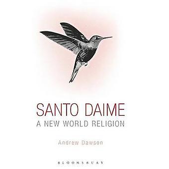 Santo Daime A New World Religion par Dawson & Andrew