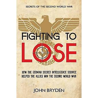 Fighting to Lose by John Bryden