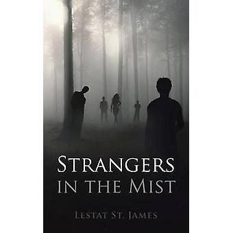 Strangers in the Mist by Lestat St James
