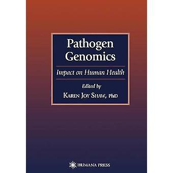 Pathogen Genomics Impact on Human Health by Shaw & Karen Joy