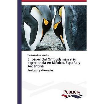 El papel del ombudsmannen y su experiencia sv Mxico Español y Argentina av Andrade Morales Yurisha