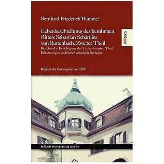 Lebenbeschreibung Des Beruhmten Ritters Sebastian Schartlins Von Burtenbach. Zweiter Theil by Hummel & Bernhard Friederich