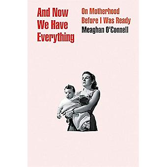 E ora abbiamo tutto - su maternità prima ero pronto da Meagh
