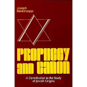 Prophecy and Canon by Joseph Blenkinsopp - 9780268015596 Book