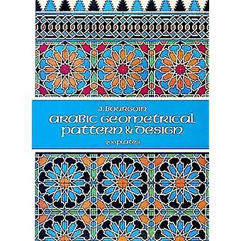 Arabic Geometrical Pattern and Design by J. Bourgoin - 9780486229249