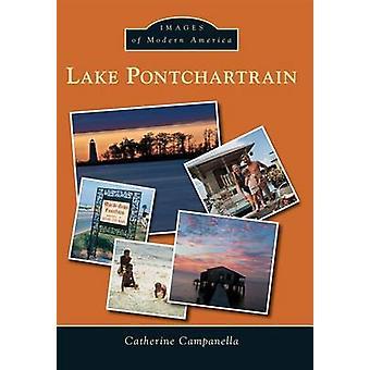 Lake Pontchartrain by Catherine Campanella - 9781467113137 Book