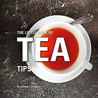 The Little Book of Tea Tips by Andrew Langley - 9781472954497 Book